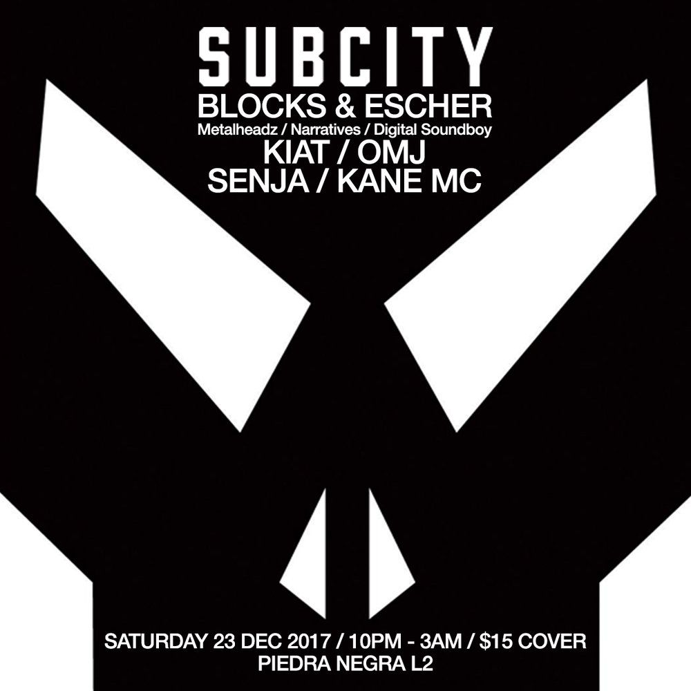 Roll deep, hit hard, move fast. SUB CITY returns in December with its distinctive curation of syncopated, bass-heavy beats from across the 160-170 bpm spectrum. Bassheads & Junglists, this is your home.  We are seeing out 2017 with a special treat as we host BLOCKS & ESCHER [UK]. Strongly backed by Metalheadz & label chief Goldie, they first made waves in the industry with 'Shadow Play' on ShyFX's Digital Soundboy in 2011 [Listen:  http://bit.ly/2j82D3o ]. The following year saw them launch their own imprint  Narratives Music , as an outlet for their emotive and forward thinking take on the 170BPM genre. The label name itself is derived from the images and stories perceived from their music and the way the audience may cast their own interpretation, and form their own subjective narrative.  With their artistic vision holding firm in the past 6 years, their work has been supported by D&B heavyweights such as Fabio, the late Marcus Intalex, DJ Hype & Alix Perez, and acknowledged by icons from outside the genre such as Jazzanova, Mary Ann Hobbs & Laurent Garnier. These works include essential remixes of music from Om Unit, Submotion Orchestra, Zomby's Cult Music & Goldie's Metalheadz. Looking forward, a debut album on Metalheadz is on the horizon!  Citing influences from a wide range of styles in music; from Ryuichi Sakamoto to Roots Manuva, Kate Bush to Blue Note Records; it was indeed Goldie who when asked to describe Blocks & Escher's music stated, '…this is art.'   #subcitysg  residents KIAT (Syndicate/Metalheadz/Hospital), SENJA, OMJ & KANE MC on support duties.    PIEDRA NEGRA L2 241 BEACH ROAD [HAJI LANE] SINGAPORE 189753    SATURDAY 23 DEC 2017 10PM - 3AM  $15 ENTRY