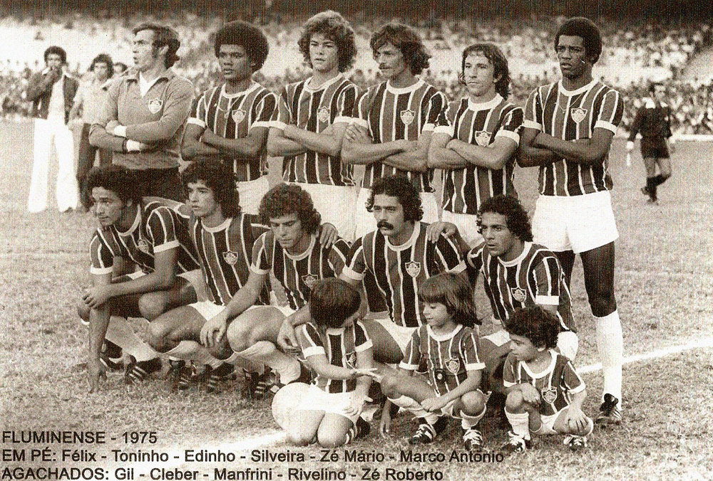 FLUMINENSE 1975 | Em pé:  Félix, Toninho, Edinho, Silveira, Zé Mário, Marco Antonio -  Agachados:  Gil, Cleber, Manfrini, Rivelino, Zé Roberto