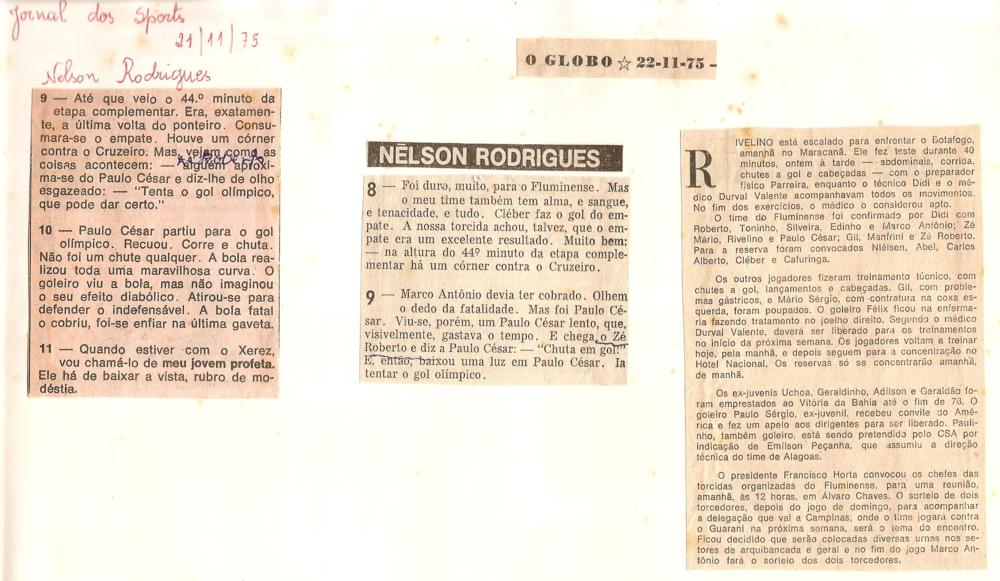 O grande Nelson Rodrigues foi o responsável por fazer a crônica do jogo