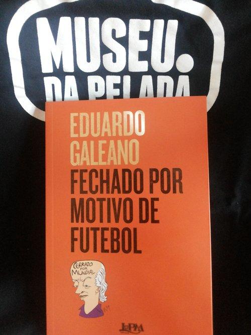 Museu da Pelada - Galeano - 20180527_153543.jpg