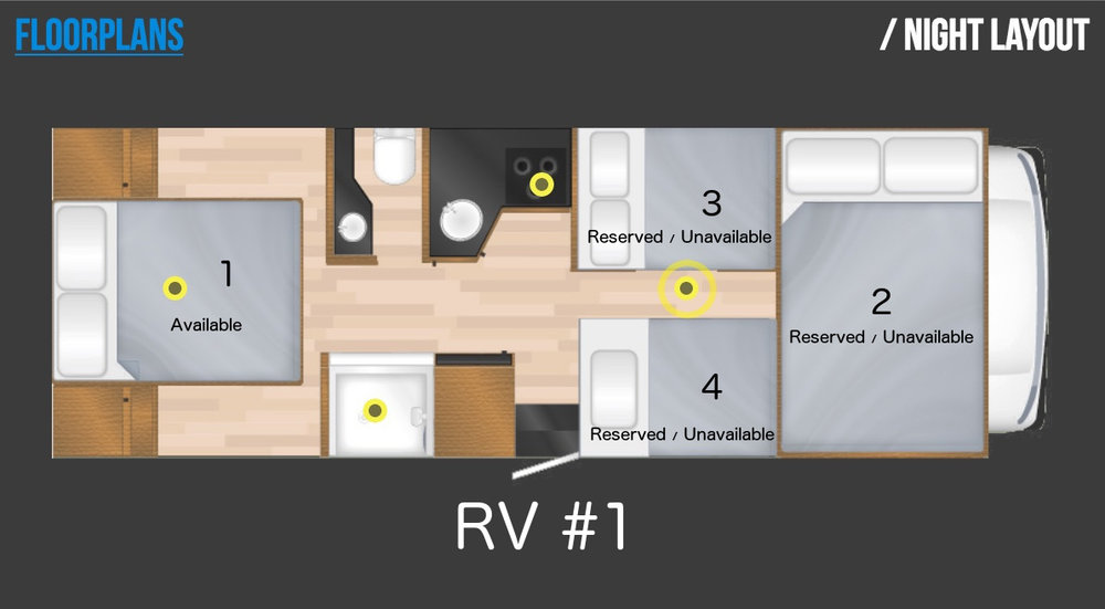RV #1, 30' RV Layout   RV #1 Bed #1 (2 people): $2,500 - AVAILABLE   RV #1 Bed #2 (2 people): UNAVAILABLE / RESERVED  RV #1 Bed #3 (2 people): UNAVAILABLE / RESERVED  RV #1 Bed #4 (1 person): UNAVAILABLE / RESERVED