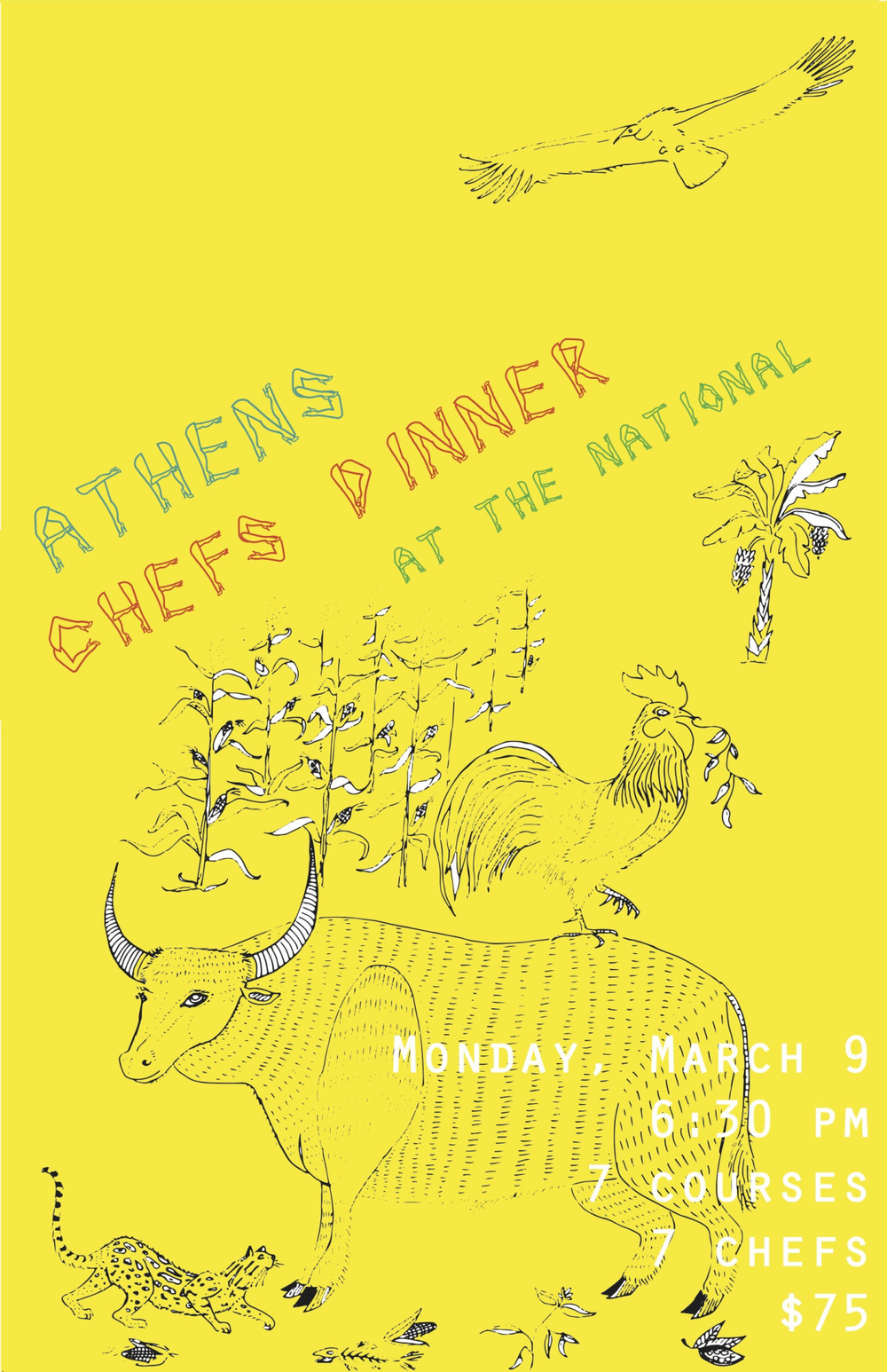 For almost a year,  Athens Chefs Dinners  have been rocking the Classic City, bringing together your favorite local chefs for one night's feast at a different restaurant each time.   Kicking off Spring Break in Athens, The National is hosting 7 chefs for a 7 course dinner with Latin flair featuring included pairings of beer and themed cocktails.    Athens Chefs Dinner at The National Monday, March 9 Seatings at 6:30pm   $75 per guest 7 courses with themed pairings      On the menu…     Amuse   Wes Kent of The National  pork chicharrones    1   Trey Rayburn of The Branded Butcher   scallop ceviche, grapefruit, smoked poblano, citrus gelee, cilantro     2    Jarad Blanton of The Pine   smoked duck, braised midnight bean and green chili cheese pupusas, Curtido, and smoked green tomato and jalapeño salsa     3    Lenny Miller of Preserve   fried squid, stout-braised chorizo, papaya salsa      4    Mimi Maumas of home.made   cachapas, chile braised chicken, queso fresco, tangerine, chimol    5    Joel Penn of The National    beef lengua smoked over cocoa husk, mole negro oaxaqueno, hominy, pickled nopales, smoked condor bitter chocolate    6   Chuck Ramsey of Pulaski Heights BBQ   cochinita pibil    7    Jason Zygmont of 5&10   burnt banana ice cream, green tomato cake, dry chili spiced nuts, sesame puff, cocoa powder  For reservations, call 706-549-3450 or email at reservations@thenationalrestaurant.com.  Don't wait! These dinners are known to sell out!