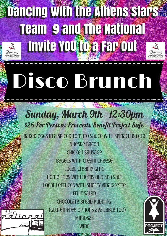 Support Project Safe and the Athens Dancing with the Starts Team 9 at a one-time only brunch at The National, disco style! Sunday, March 9 12:30 pm $25 per guest For reservations, call 706-549-3450 or email reservations@thenationalrestaurant.com