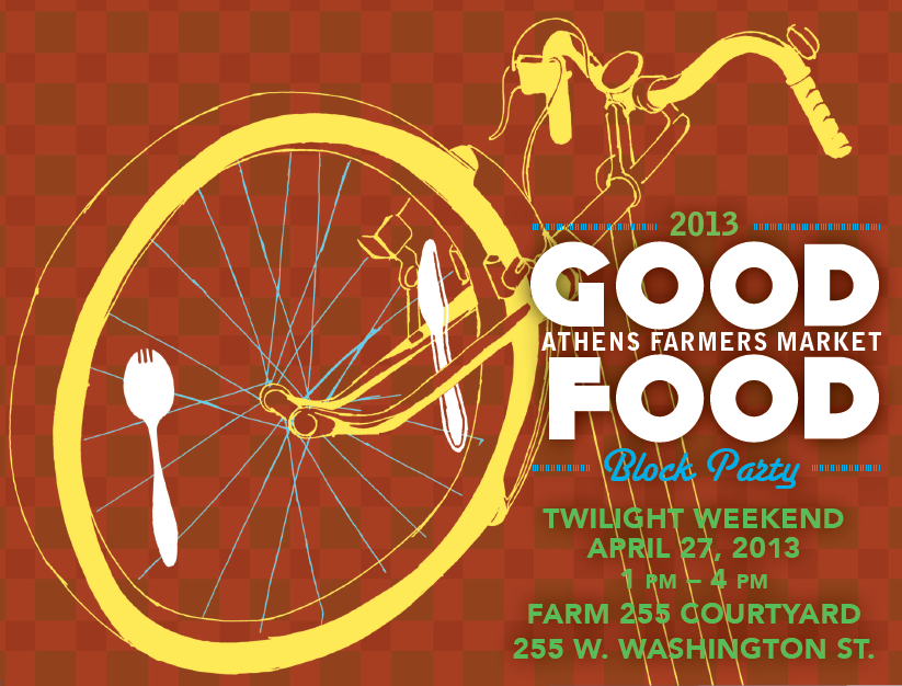 "Twilight Weekend is here! Take the time to join us for good food, good people, good music, all to benefit a good cause at the 3rd Annual Good Food Block Party, sponsored by Farm 255. The event is free to enter and party. Food will be sold via tickets. You will purchase as many $1 tickets as you'd like, and then ""pay"" the chefs with your tickets. Dishes will range in price, but all will be under $10. Plus, spinning his 45's all afternoon will be none other than DJ Mahogany! Saturday, April 27 1-4pm at Farm 255 All proceeds go to Wholesome Wave Georgia and the Athens Farmers Market SNAP doubling program. On the menu… Whitney Otawka - Farm 255 Brown Sugar Doughnuts w/ malted vanilla cream Lil Fried Chicken Sandwich, kimchi slaw Kyle Jacovino - Five & Ten pate, pickles, and popcorn Matt Palmerlee - The Branded Butcher Peter Dale - The National kale and beet ceaser salad Aaron Phillips - The Last Resort Local lettuce salad with cheeses and grilled bread Josh Aaron - The Savory Spoon Pork Confit on brioche with local baby arugula and house apricot ale mustard Chris Rountree - Heirloom Cafe chilled carrot soup with herbed ricotta & GA olive oil Emmanuel Stone - Harry's Pig Shop Pulled Pork Sliders 3 Porch Farm - Strawberry Honeypops, Chai Honeypops"