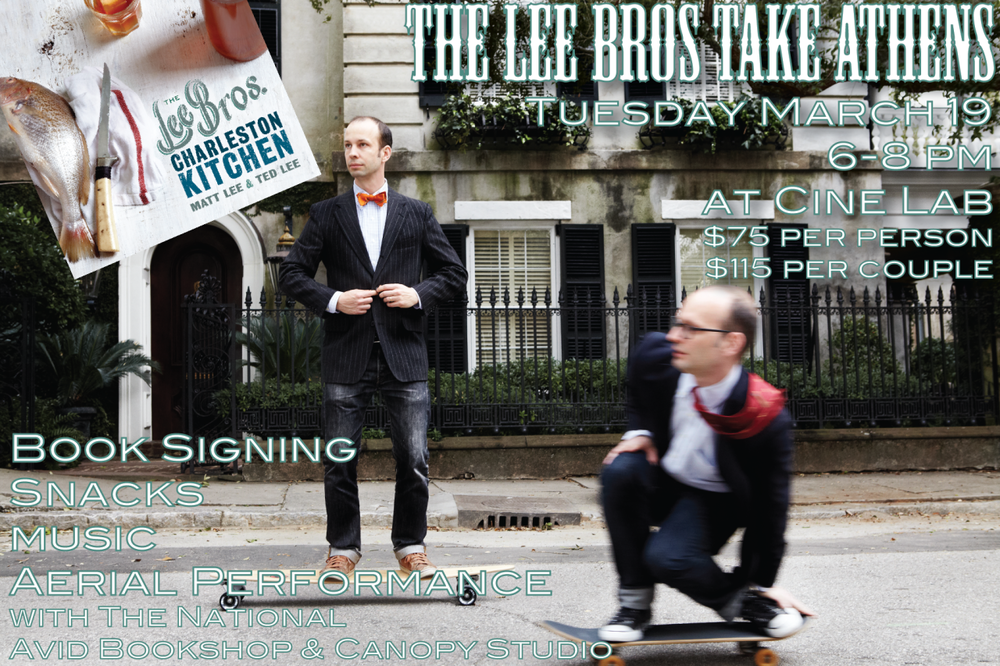 "Lee Brothers Book Signing Event with The National & Avid Bookshop at Ciné Lab, 234 W Hancock Ave, Athens, GA Tuesday, March 19 6-8 pm $75* per person $115* per couple *price includes one book Join us for an evening with the wonderful Lee Brothers. Enjoy snacks and drinks from their new book prepared by The National, book signings brought to your by Avid Bookshop, and aerial performance and music by Canopy Studios. ""The Lee Bros. Charleston Kitchen is our most personal book yet. With these stories and recipes, we show you what it was like to grow up here and how the food life of Charleston helped make us the cookbook authors we are today. We introduce you to our friends who make living in the Lowcountry so delicious, as well as important figures from the city's culinary past, who inspire us to have fun in the kitchen."" – Matt and Ted Lee Read more about the charming Matt and Ted Lee at http://mattleeandtedlee.com/lee-bros/new-cookbook/ Admission price includes a copy of The Lee Bros. Charleston Kitchen, snacks, drinks, music and performances by Canopy Studio. Proceeds benefit the outreach efforts of Canopy Studio. Reservations required, call 706-549-3450 or email reservations@thenationalrestaurant.com"