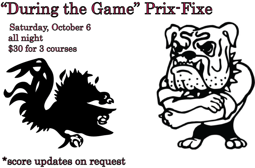 """During the Game"" Prix-Fixe While the Dawgs play the Gamecocks, we're still cooking $30 for three-courses, all night Saturday, October 6th 1. local lettuces, nardello peppers, marinated onions, soft herbs, GA olive oil, 8-year balsamic or roasted beets with house cheese curds, wilted escarole, breadcrumbs, dijon 2. braised Cornish game hen (aka petite Gamecock), cornbread panzanella salad, savory tomato jam, radishes or grilled beef bavette steaks, whipped plantain, end of season cherry tomatoes, avocado-tomatillo salsa 3. cup o' chocolate, house marshmallow, peanut butter powder or Oleta's apple cake, green apple sorbet, salted caramel, pecans, pomegranate call for reservations 706.549.3450"
