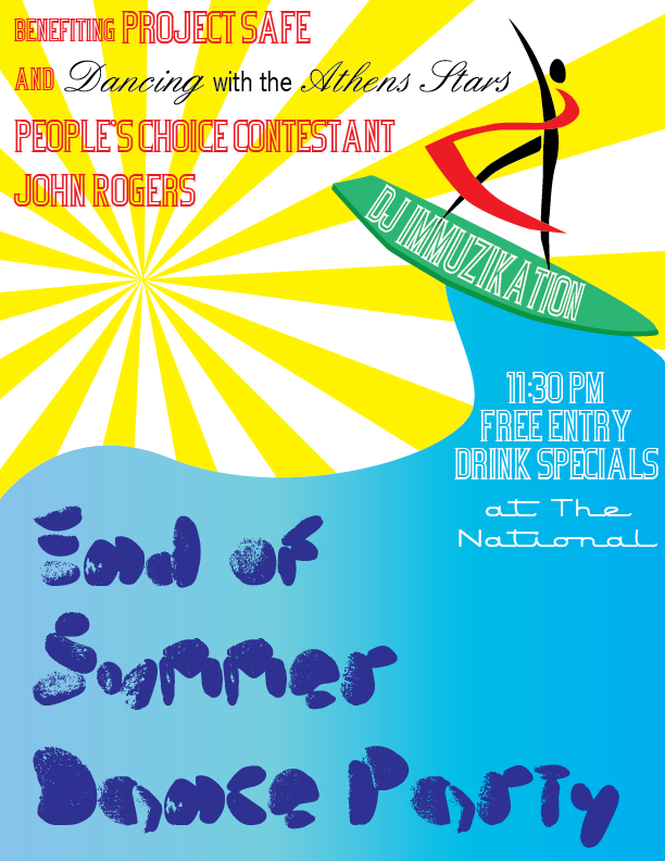 End of Summer Dance Party  is this Saturday, August 20!    Entry is free, and we'll have excellent drink specials at the bar. Even better, a percentage of all sales that night will go to Project Safe and Dancing with the Athens Stars People's Choice contestant John Rogers.    DJ Immuzikation starts spinning at 11:30 pm, and he won't stop until the dancing does!