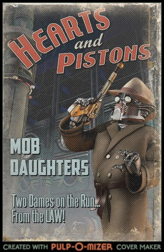 """Mob Daughters - A pair of sisters do their best to try and run the """"family business"""" left to them by their father, notorious mob boss Rocco Carmicci. The sisters must contend with local flatfoots, persistent G-men, rival gangsters, and a slew of newfangled vigilantes that have taken to wearing masks and costumes.CHARACTERS:Bernice Carmicci - The current Boss of the Carmicci family. Younger of the two sisters, Bernie is impulsive, hotheaded, and more clever than smart. Displays an aptitude for running """"the business"""" but lacks the ability to extricate herself from difficult situations.Hildred Carmicci - Holds a law degree, and was originally intended to be the """"legitimate"""" sister. Elder of the two sisters, the calm, intellectual Hildy has been pulled into service as the family's Consigliere. A bit of an odd-duck.Officer Lazuli - An honest, by-the-book cop that works strictly within the confines of the law. Tries his noble best to put an end to the Carmicci Family's dealings, but his own unwillingness to break the law always puts them just beyond his reach."""