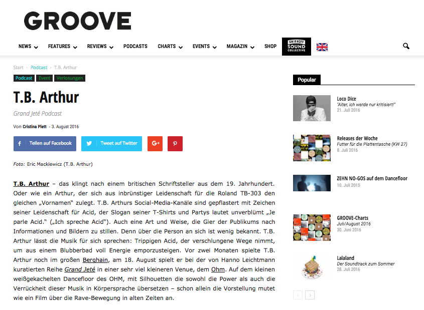 3 August // Groove Magazine Podcast   http://groove.de/2016/08/03/t-b-arthur-grand-jete-podcast-acid-maria-phuong-dan-verlosung-ohm-berlin/    > 10000 plays on Soundcloud