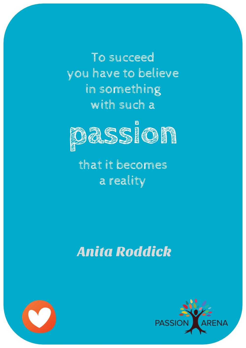 Anita Roddick – Passion Quote
