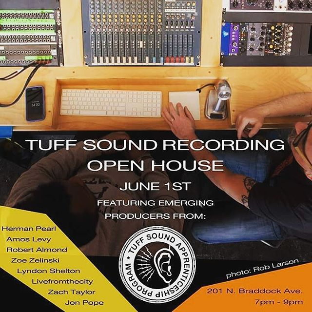 We're having an open house at Tuff Sound Recording on June 1st. Come learn about the studio, mingle, and have some refreshments. You don't want to miss this because our apprentices will be presenting their work!!!