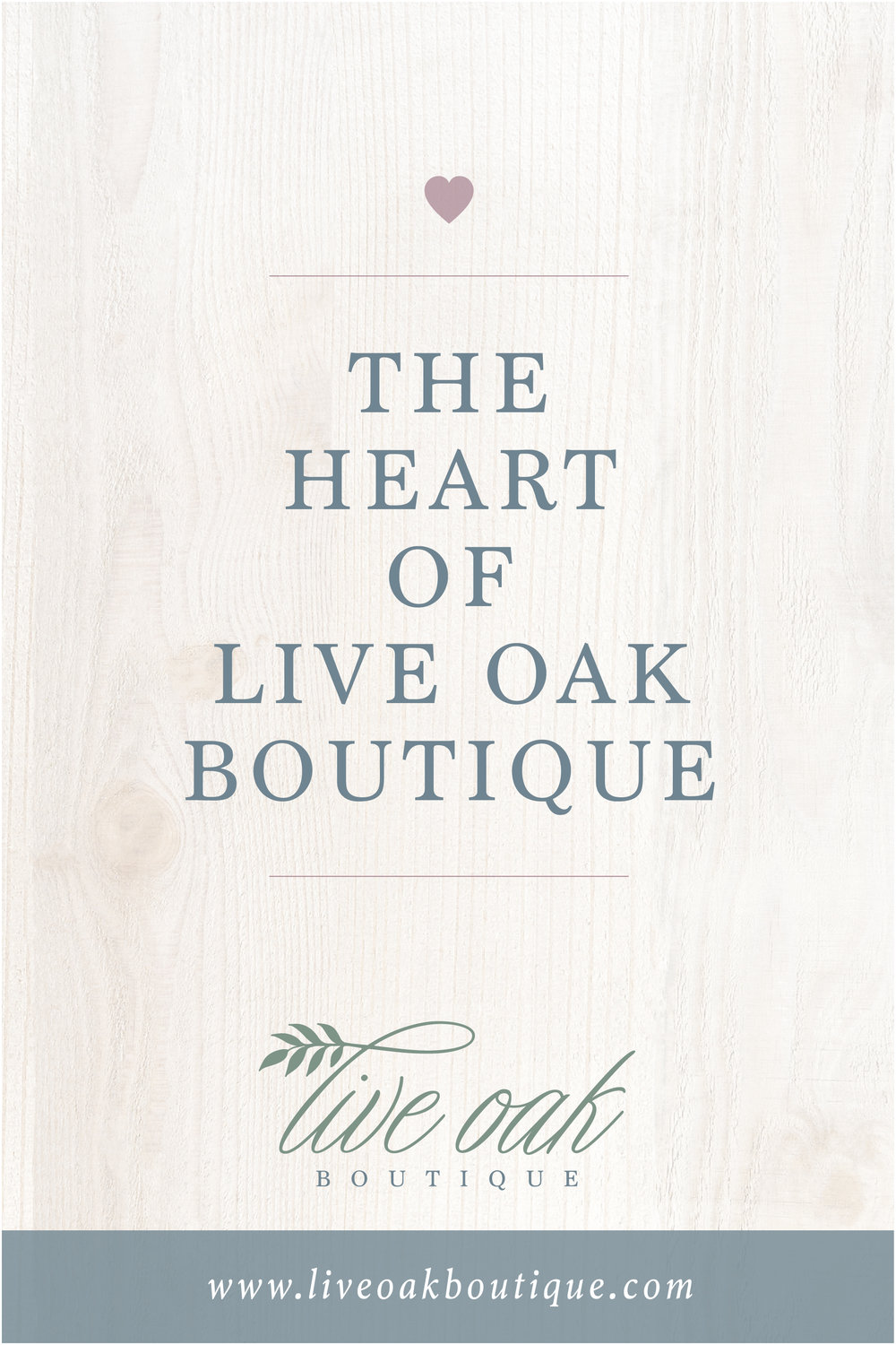 Live Oak Boutique Blog Post: The Heart of Live Oak Boutique