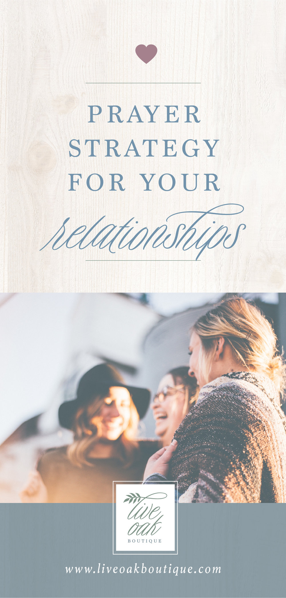Prayer Strategy for Your Relationships from Live Oak Boutique. www.liveoakboutique.com.