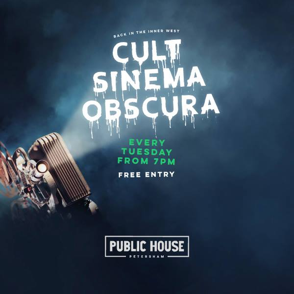 Public House Petersham - Cult Sinema Obscura