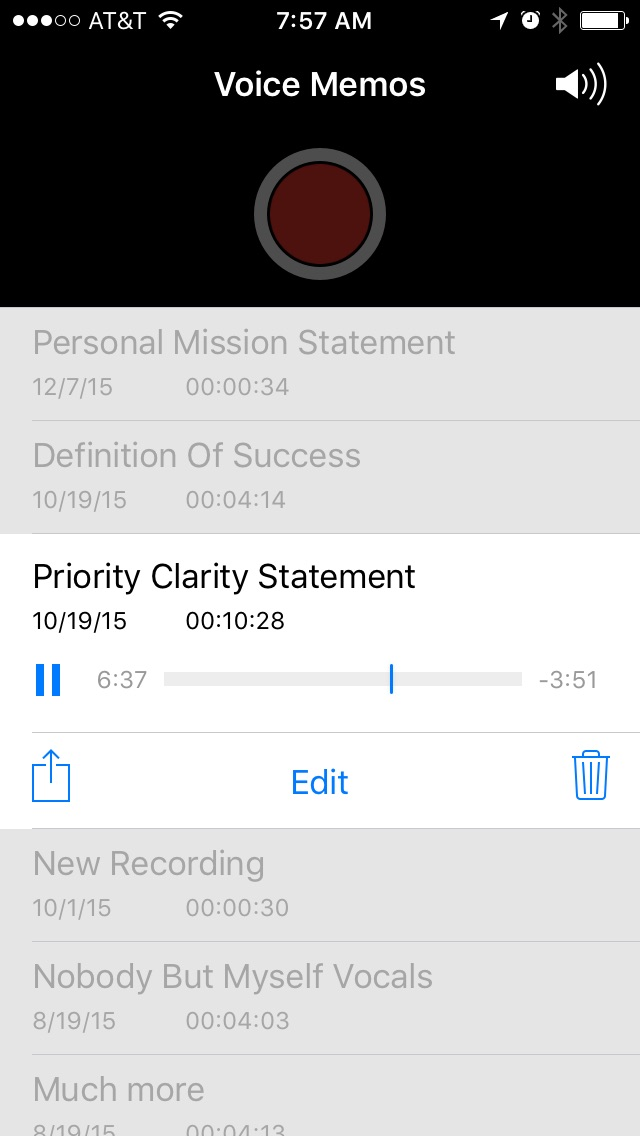The Voice Memos app on my IPhone where I keep recordings of myself reciting my Mission Statement, Defintion of Success, and Manifesto!
