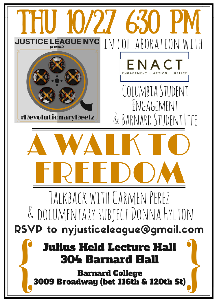 October's film was   A Walk To Freedom , followed by a Talk Back Session with the co-Founder of Justice League and Executive Director of the Gathering for Justice, Carmen Perez; and Women's Rights Activist and Criminal Justice Reform Advocate,   Donna Hylton   .