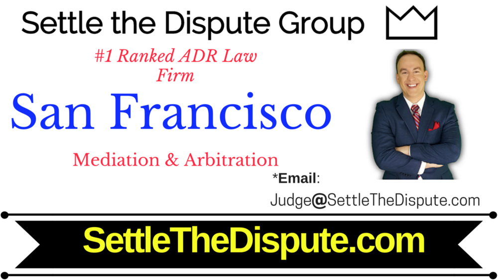 San Francisco, California - Best Attorneys for Mediation and Arbitration (ADR): SettletheDispute.com