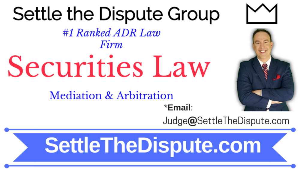 Securities Law: Attorneys and Lawyers to Help with Mediation and Arbitration Law (ADR)