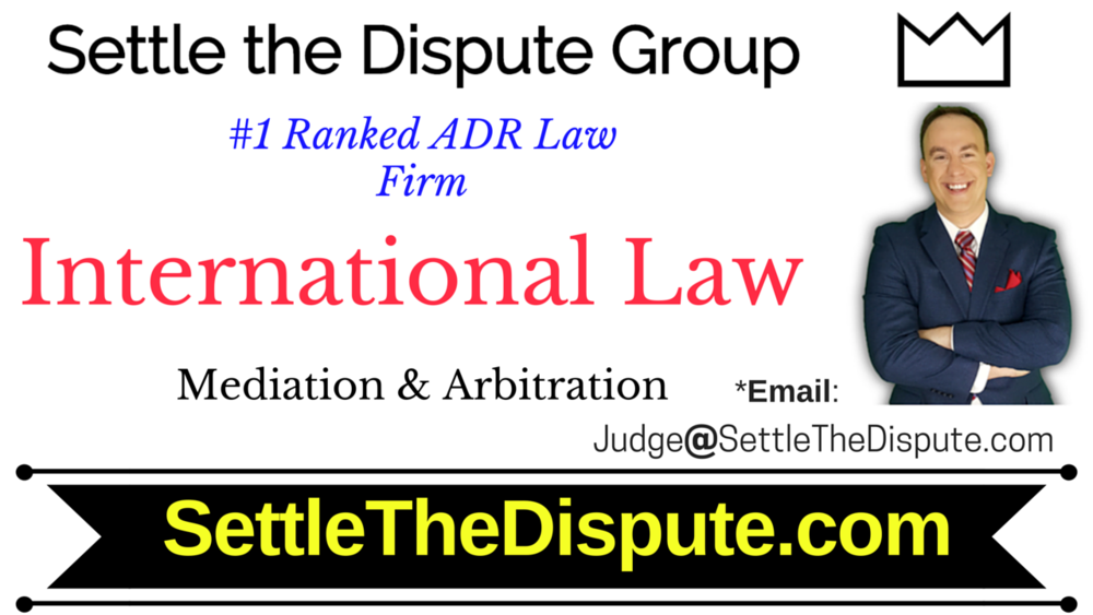 International Law: Attorneys and Lawyers for International Law Disputes - Arbitration & Mediation