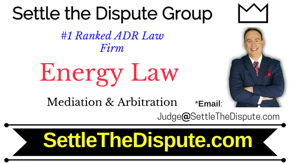 Law Firm for Energy, Oil, Natural Gas - Attorneys in Mediation & Arbitration (ADR Experts)