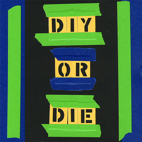 DIY OR DIE! MILK GALLERY, NYC