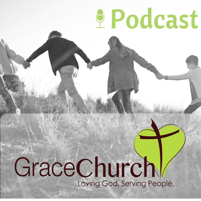 Grace Podcasts - Grace church
