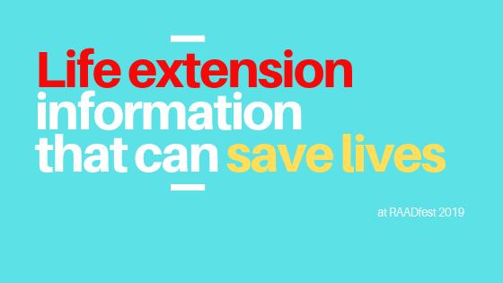 Life extension information save lives raadfest.png