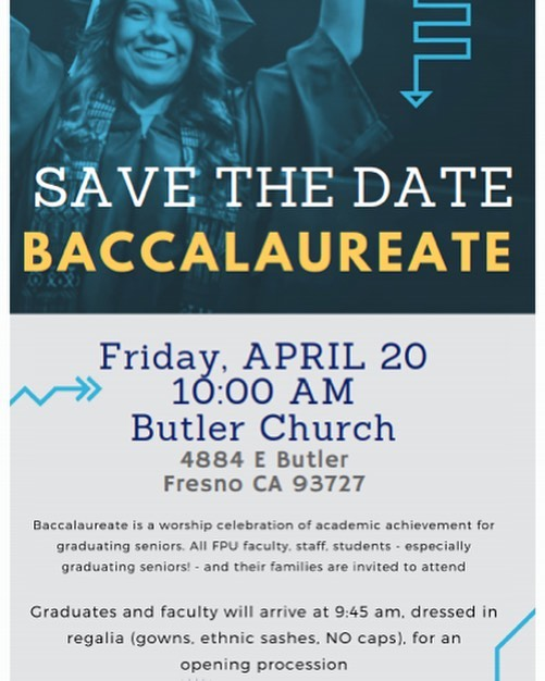 Fresno Pacific will be hosing their multi cultural baccalaureate April 20th! Join us at Butler church for a time of worship and celebration.