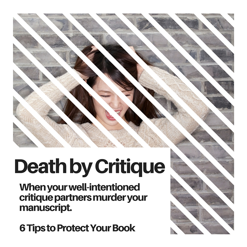 Death by Critique -  6 Tips to Protect Your Story