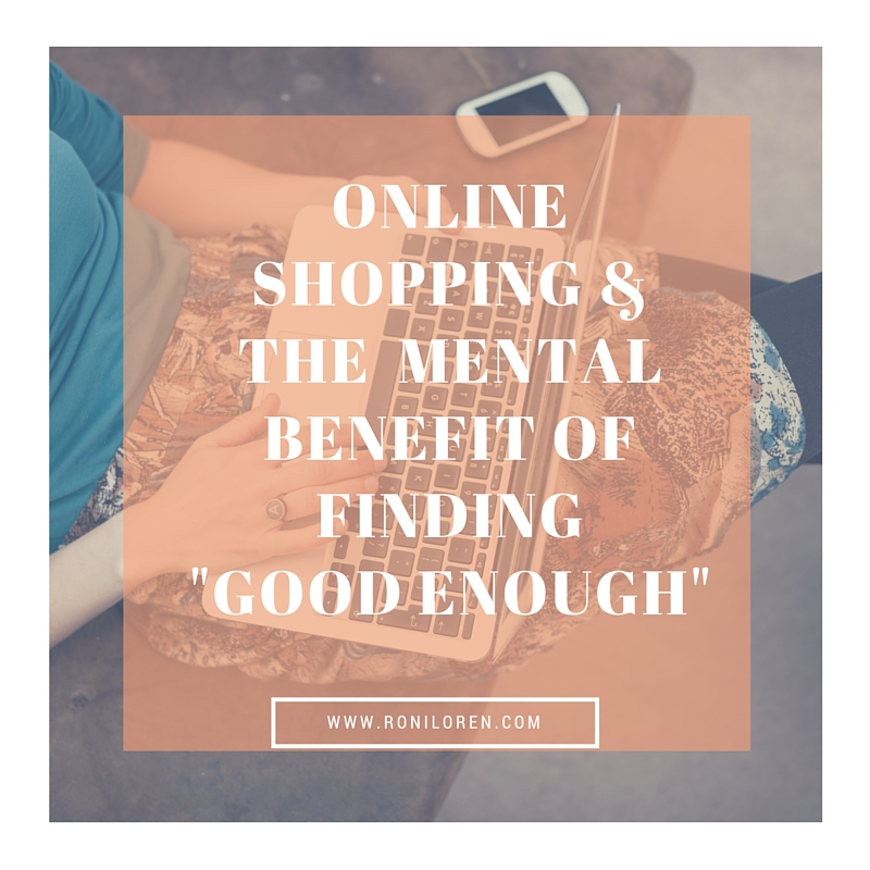 Online Shopping and the Mental Benefit of Finding Good Enough