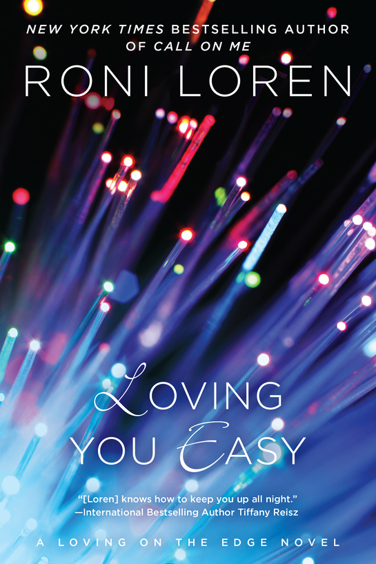 Loving You Easy - Book 9 in Loving on the Edge - Coming Sept. 2016!