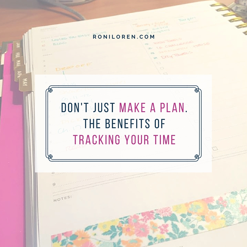 Don't Just Make a Plan. The Benefits of Tracking Your Time