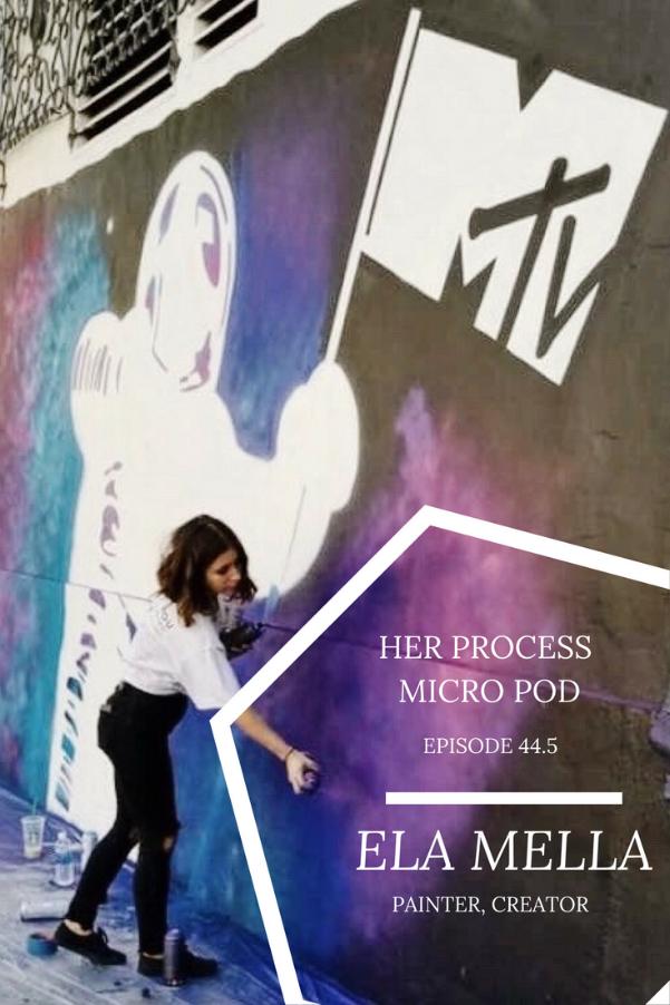 Ela Mella Her Process Micro Pod.png