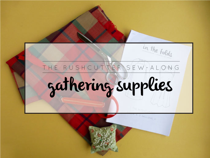 gathering-supplies_therushcutter_sewingpattern.jpg