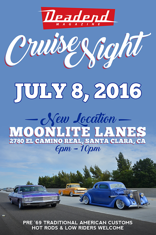 Reminder: Deadend Magazine Cruise Night this Friday at Moonlite Lanes 2780 El Camino Real Santa Clara, CA (NEW LOCATION)