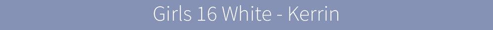 Girls 16 White Kerrin.jpg