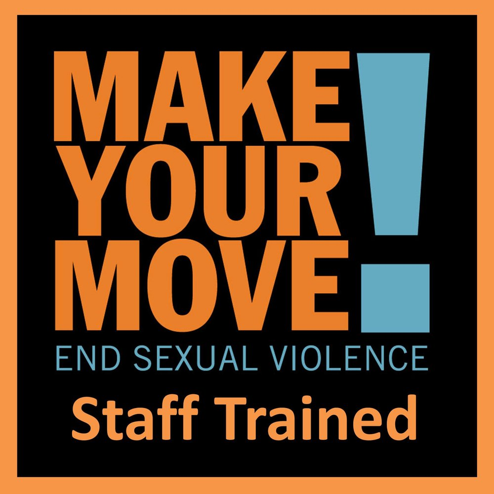 Make Your Move! Ends Sexual Violence  Staff Trained