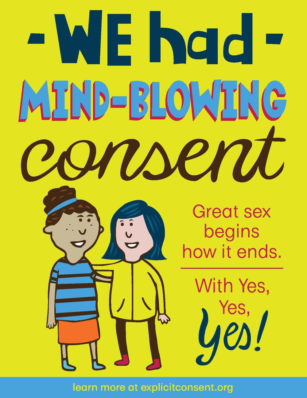 "A lesbian couple have their arms around each other's shoulders. The poster reads ""We had mind-blowing consent. Great sex begins how it ends. With Yes, yes, YES!"""