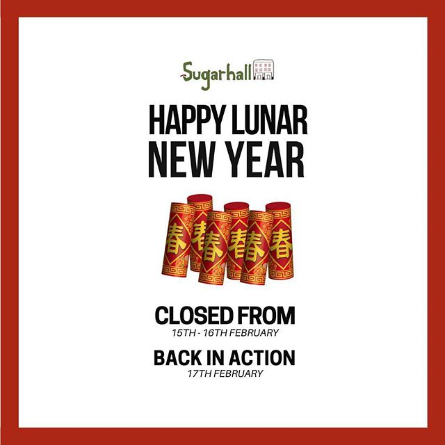 Gong Xi Fa Cai to all! In view of the Lunar New Year, the Sugarhall Fam will be off in search of their Huat✨ on the 15th and 16th February. We'll back in action on the 17th February! 🙌🏻