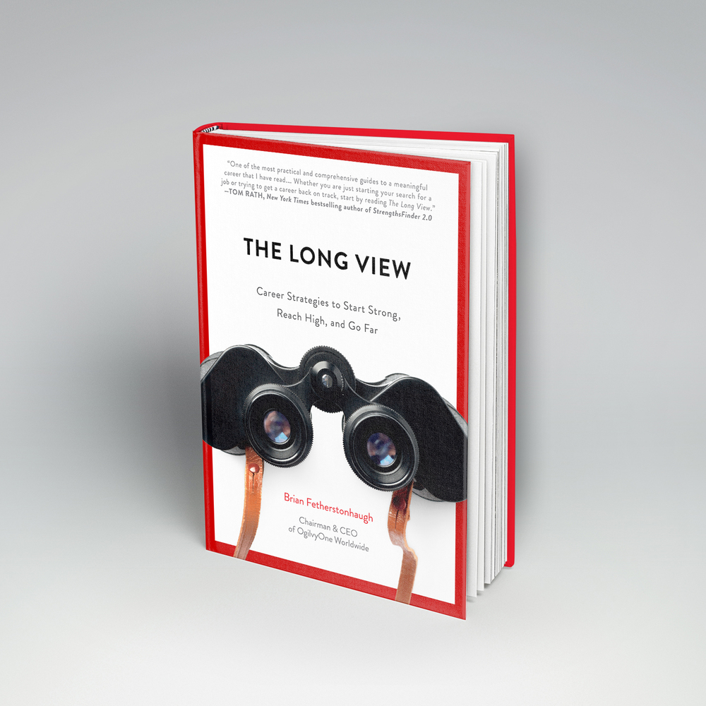 The Long View: Career Strategies to Start Strong, Reach High & Go Far