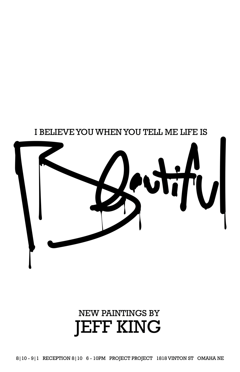 I Believe You When You Tell Me Life is Beautiful - Jeff King