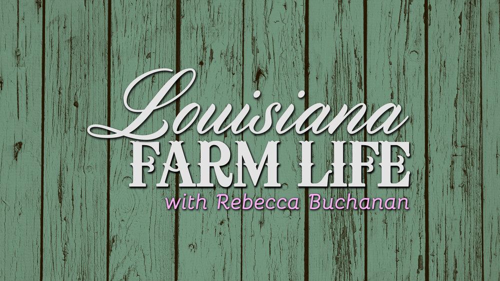 Louisiana Farm Life with Rebecca Buchanan (2015)