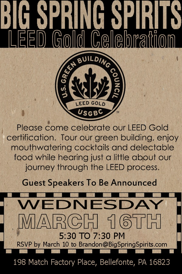 Join us as we celebrate our LEED Gold certification! We're the: 1st LEED Gold Certified Distillery in Pennsylvania! 2nd LEED Gold Certified Distillery in the United States! 3rd LEED Gold Certified Distillery in the World!
