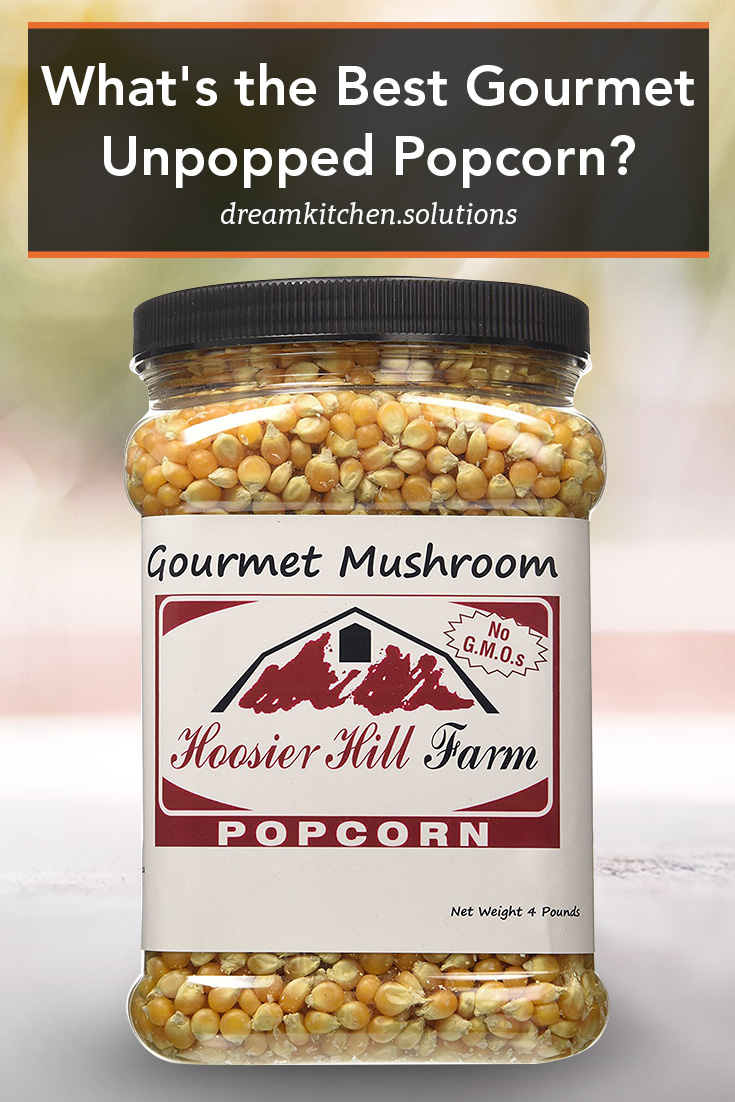 What's the Best Gourmet Unpopped Popcorn.jpg