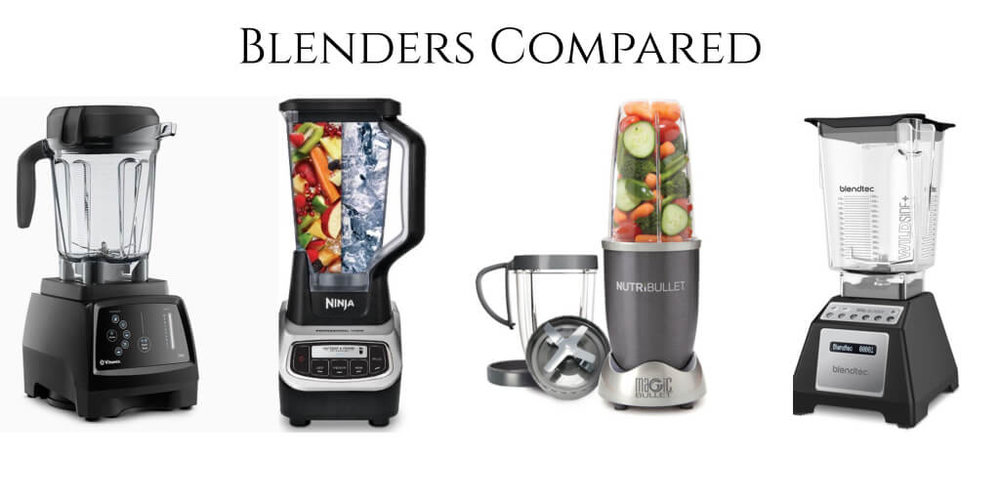 Blenders Compared Vitamix vs Blendtec vs Ninja vs Nutribullet.jpg
