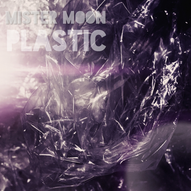 "Single artwork for Mister Moon's ""Plastic."""