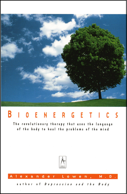 Bioenergetics by Alexander Lowen