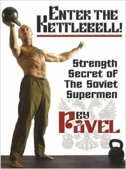 Enter the Kettlebell by Pavel