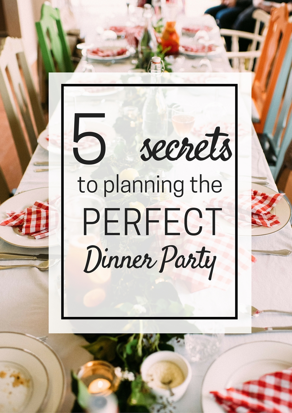 5 Secrets to planning the Perfect Dinner Party