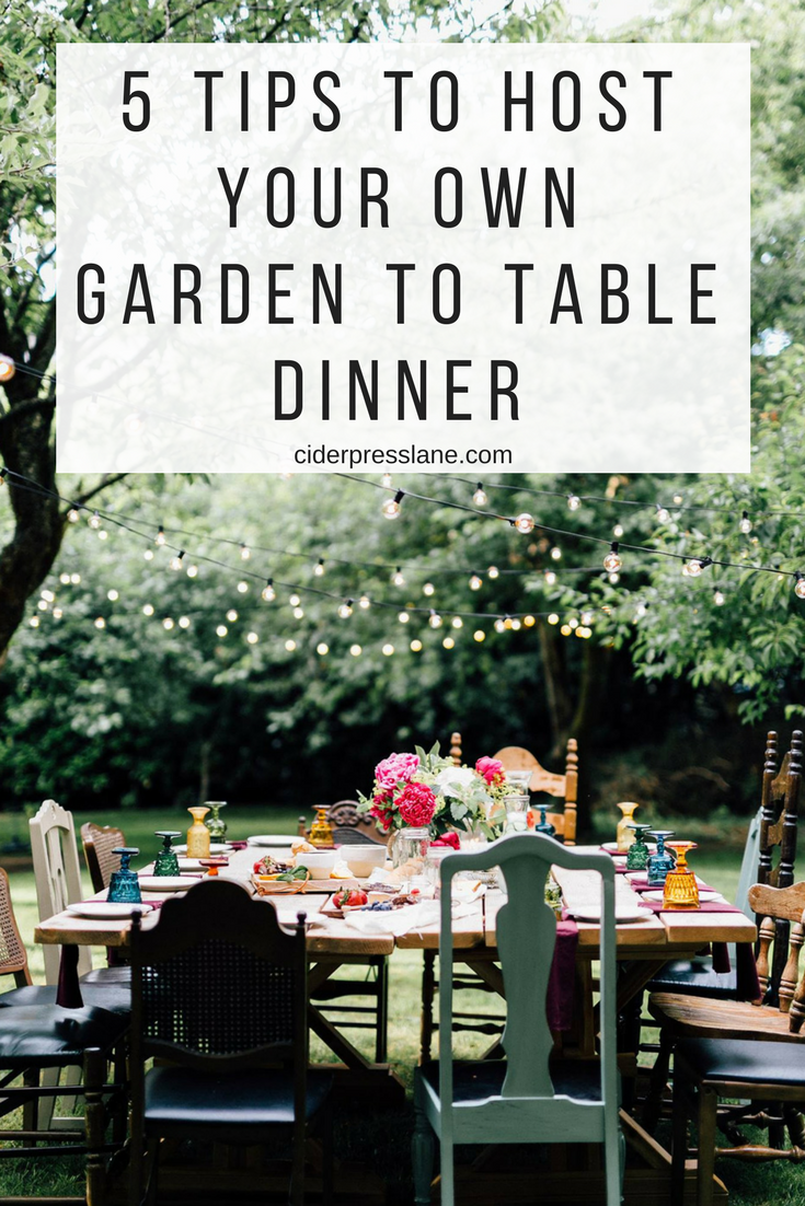 five tips to host your own garden to table dinner.png